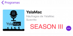 YslaMac #28 Season Three